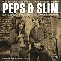 The Sonet Blues Story/The Swedish Roots — Peps Persson, Slim Notini