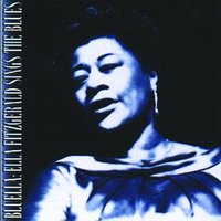 Bluella: Ella Fitzgerald Sings The Blues — Ella Fitzgerald
