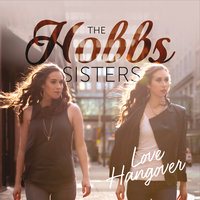 Love Hangover — The Hobbs Sisters