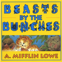 Beasts By The Bunches — Mifflin Lowe