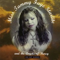 On My Knees — Tammy Faye Starlite and the Angels of Mercy