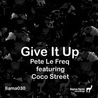 Give It Up — Pete Le Freq, Coco Street