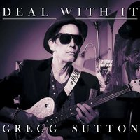Deal With It — Gregg Sutton
