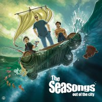 Out of the City — The Seasongs