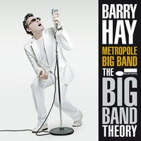 The Big Band Theory — Barry Hay
