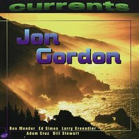 Currents — Larry Grenadier, Ben Monder, Jon Gordon, Bill Stewart, Adam Cruz, Ed Simon