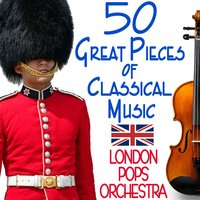 50 Great Pieces of Classical Music — The London Pops Orchestra, Nelson Corbin