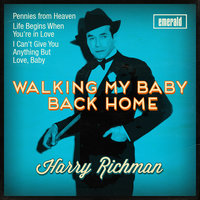 Walking My Baby Back Home — Harry Richman