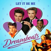Let It Be Me - Dreamboats — сборник