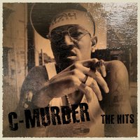 The Hits — C-Murder