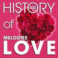 The History of Love Melodies (100 Famous Songs) — Franz Lehár, Zdenek Fibich, Otto Nicolai, Adolphe Adam, Franz Von Suppe