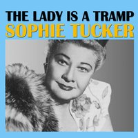 The Lady Is a Tramp — Sophie Tucker
