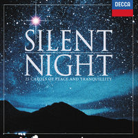 Silent Night - 25 Carols of Peace & Tranquility — The Choir Of King's College, Cambridge, Choir of Clare College, Cambridge, Choir Of St. John's College, Choir Of Winchester Cathedral