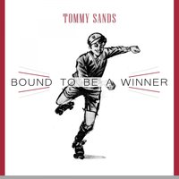 Bound To Be a Winner — Tommy Sands