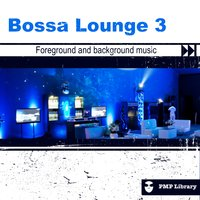 PMP Library: Bossa Lounge, Vol. 3 — сборник