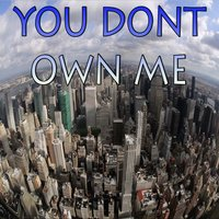 You Don't Own Me - Tribute to Grace and Eazy — Propa Charts