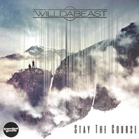 Stay the Course — WillDaBeast