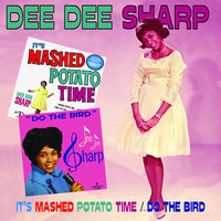 It's Mashed Potato Time/Do The Bird — Dee Dee Sharp