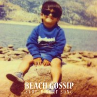 Stupid Surf Song — Beach Gossip
