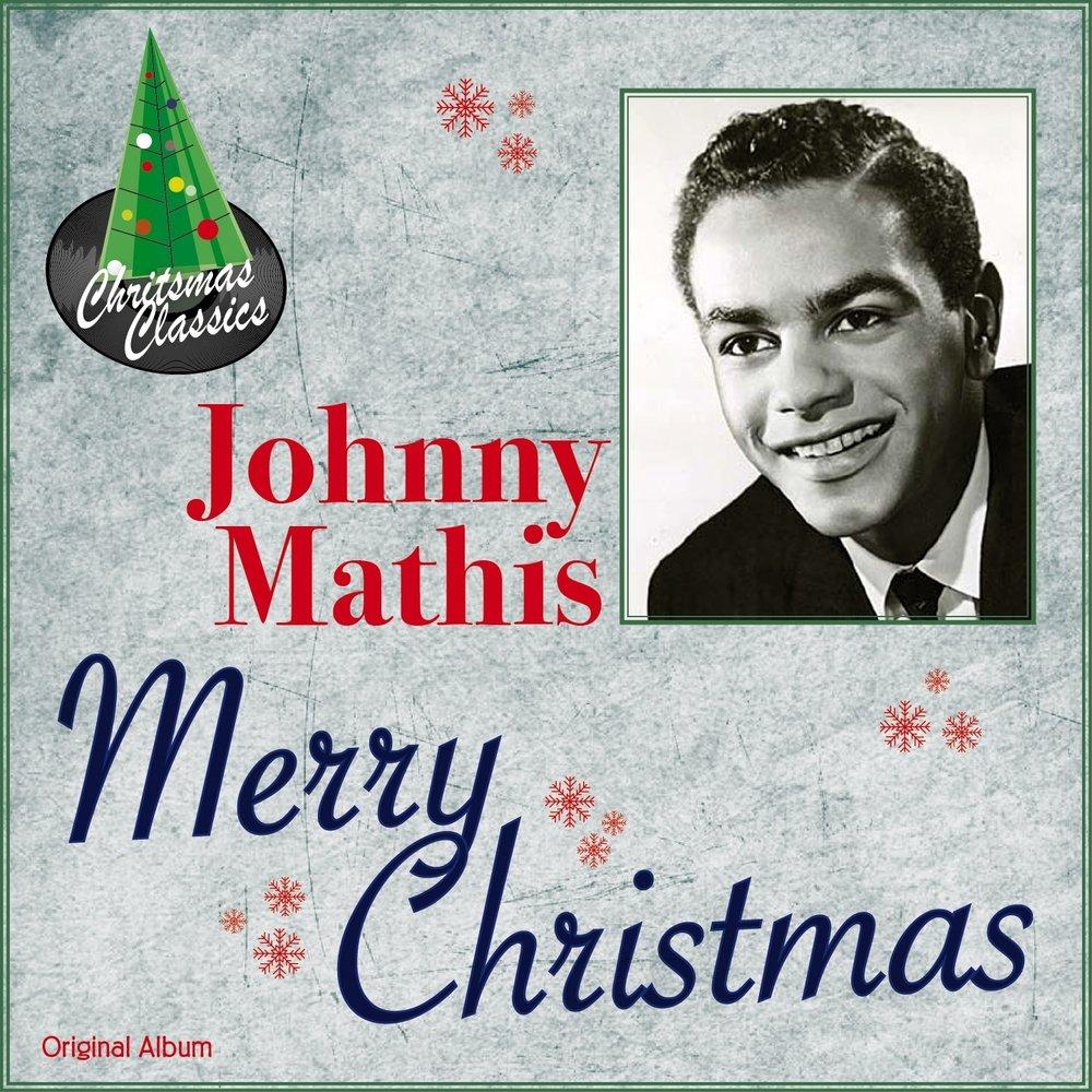Merry Christmas — Johnny Mathis. Слушать онлайн на Яндекс.Музыке
