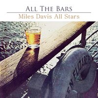 All The Bars — Miles Davis All Stars