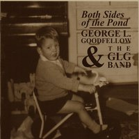 Both Sides of the Pond — George L Goodfellow & The GLG Band