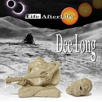 Life Afterlife — Dee Long