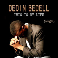 This Is My Life — Deoin Bedell
