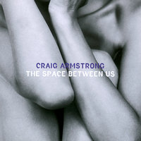 The Space Between Us — Craig Armstrong