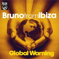 Global Warning — Bruno From Ibiza