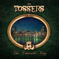 The Emerald City — The Tossers
