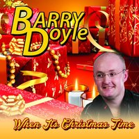 When Its Christmas Time — Barry Doyle