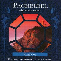 Pachelbel — CHACRA ARTISTS, Chacra New Age Ensemble
