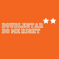 Do Me Right — Doublestar