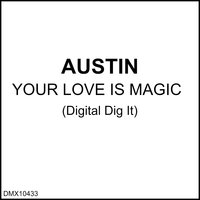 Your Love Is Magic — Austin