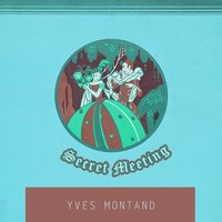 Secret Meeting — Yves Montand