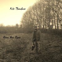 Open Our Eyes — Kris Theodore