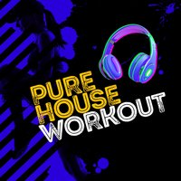 Pure House Workout — House Workout