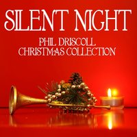 Silent Night - Phil Driscoll Christmas Collection — Phil Driscoll