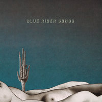 Blue Rider Songs — Scott Hirsch