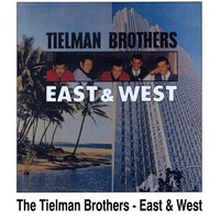 East & West — The Tielman Brothers, Tielman Brothers
