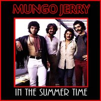 In the Summer Time — Mungo Jerry