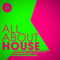 All About House - Electro Edition, Vol. 3 — сборник