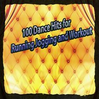 100 Dance Hits for Running Jogging and Workout — сборник