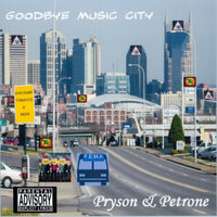 Goodbye Music City — Pryson & Petrone