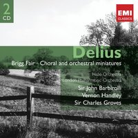 Delius: Popular Orchestral Works — Sir John Barbirolli, Sir Charles Groves, Charles Groves