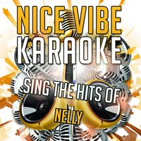 Sing the Hits of Nelly — Nice Vibe