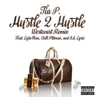 Hustle 2 Hustle [feat. Lejin Man, Chill Pittman & S.D. Lyric] — Tia P., Chill Pittman, S.D. Lyric, Lejin Man