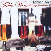 Table Wine — Table 4 5Ive