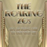 The Roaring Twenties - Songs & Melodies from the Great Gatsby Era — сборник